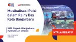 NYALA KREATIF _SMA Negeri 4 BanjarBaru Musikalisasi Puisi dalam Rainy Day